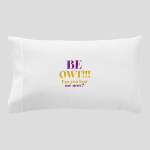 BE OWT!!! Pillow Case