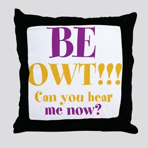 BE OWT!!! Throw Pillow