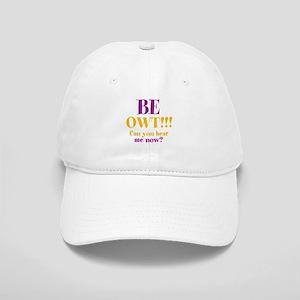 BE OWT!!! Cap