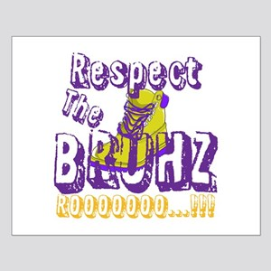Respect the Bruhz Small Poster