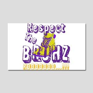 Respect the Bruhz Car Magnet 20 x 12