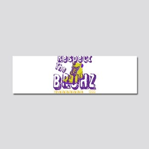 Respect the Bruhz Car Magnet 10 x 3