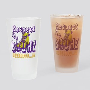 Respect the Bruhz Drinking Glass