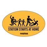 Statism Starts at Home Sticker (Oval)