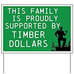 Timber Dollars Yard Sign