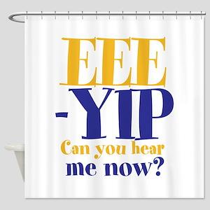 EEE-YIP Shower Curtain