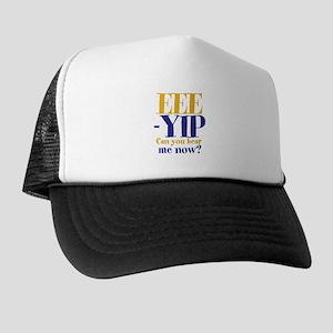 EEE-YIP Trucker Hat