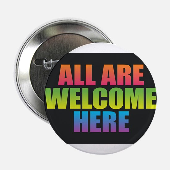 """All Are Welcome Here 2.25"""" Button"""