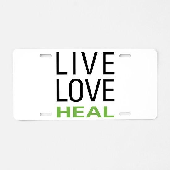 Live Love Heal Aluminum License Plate