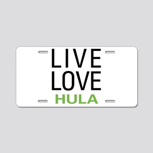 Live Love Hula Aluminum License Plate