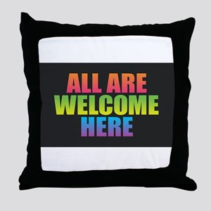 All Are Welcome Here Throw Pillow