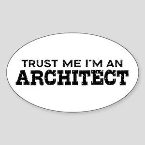 Trust Me I'm An Architect Sticker (Oval)
