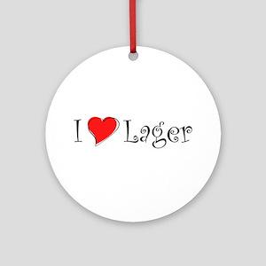 I Love Lager Ornament (Round)