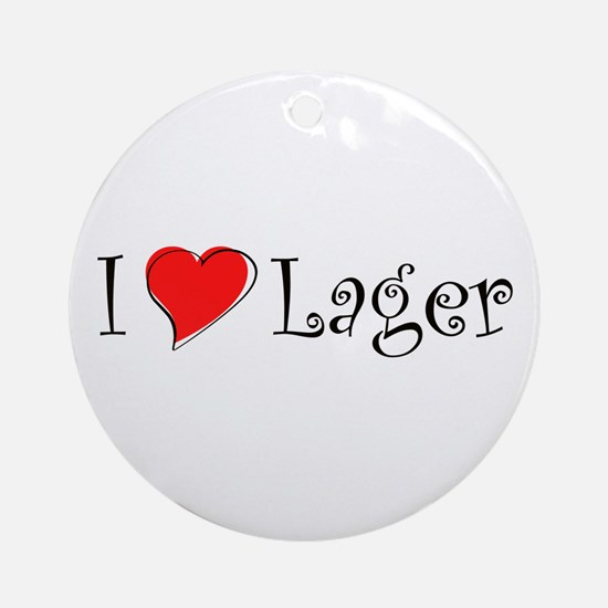 I Love Lager Ornament (Round)