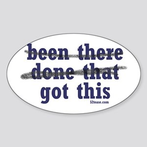 Been There Done That Got This Oval Sticker