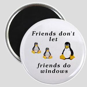 Friends don't let friends - Magnet