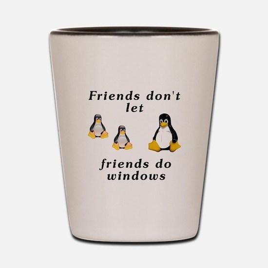 Friends don't let friends - Shot Glass