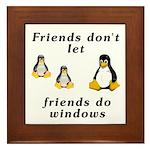 Friends don't let friends - Framed Tile