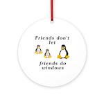 Friends don't let friends - Ornament (Round)