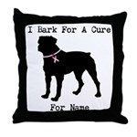 Rottweiler Personalizable I Bark For A Cure Throw
