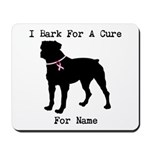 Rottweiler Personalizable I Bark For A Cure Mousep