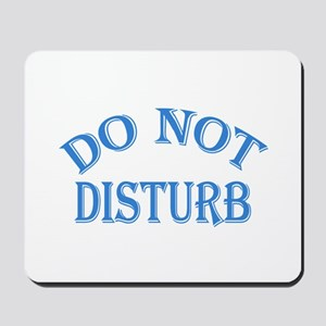 Do Not Disturb Sign Mousepad
