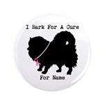 Pomeranian Personalizable I Bark For A Cure 3.5