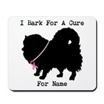 Pomeranian Personalizable I Bark For A Cure Mousep