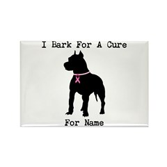 Pitbull Personalizable I Bark For A Cure Rectangle