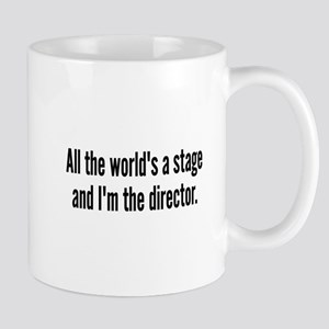 World's a Stage I'm Directing Mug