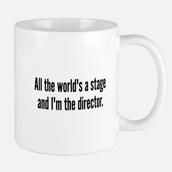 World's a Stage I'm Directing Mug