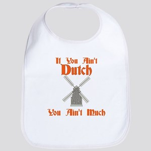 If you Aint Dutch Baby Bib