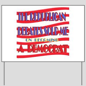 SOLD ME A DEMOCRAT Yard Sign