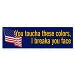 You toucha these colors, I breaka you face sticker