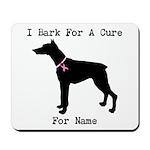 Doberman Personalizable I Bark For A Cure Mousepad