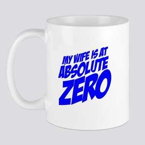 My Wife Is At Absolute Zero Mug