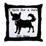 Chihuahua Personalizable I Bark For A Cure Throw P
