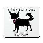 Chihuahua Personalizable I Bark For A Cure Mousepa