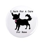 Chihuahua Personalizable I Bark For A Cure 3.5