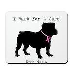 Bulldog Personalizable Bark For A Cure Mousepad