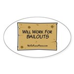 Will Work for Bailouts 2 Sticker (Oval 10 pk)