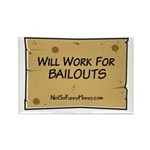 Will Work for Bailouts 2 Rectangle Magnet (100 pac
