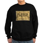 Will Work for Bailouts 2 Sweatshirt (dark)