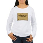 Will Work for Bailouts 2 Women's Long Sleeve T-Shi