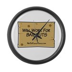 Will Work for Bailouts 2 Large Wall Clock
