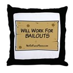 Will Work for Bailouts 2 Throw Pillow