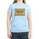 Will Work for Bailouts 2 Women's Light T-Shirt