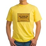 Will Work for Bailouts 2 Yellow T-Shirt