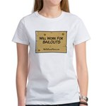Will Work for Bailouts 2 Women's T-Shirt