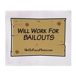 Will Work for Bailouts 2 Throw Blanket